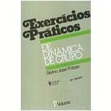 Exercícios Práticos de Dinâmica de Grupo (Vol. 1) - Silvino José Fritzen