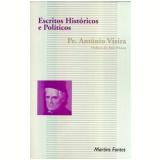 Escritos Históricos e Políticos - Antônio Vieira