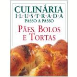 Pães, Bolos e Tortas - Anne Willan