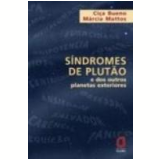 Síndromes de Plutão e dos Outros Planetas Exteriores - Marcia Mattos, CiÇa Bueno