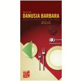 Guia Danusia Barbara de Restaurantes do Rio 2010 - Danusia Barbara