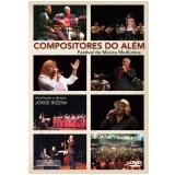 Compositores do Além - Festival de Música Mediúnica (DVD) - Sebastiao Teixeira