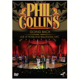 Phil Collins - Going Back - Live At Roseland Ballroom, NYC (DVD) - Phil Collins