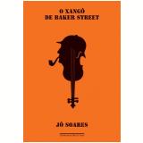 O Xangô de Baker Street (Edição Econômica) - Jô Soares