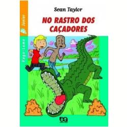 Livros - Vaga - Lume Júnior - No Rastro Dos Caçadores - Sean Taylor - 9788508127610