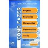 Como Fazer Projetos - Maria Marly de Oliveira
