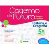 Caderno Do Futuro - História E Geografia - 5º Ano - Celia Passos, Zeneide Silva