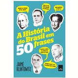 A Hist�ria Do Brasil Em 50 Frases - Jaime Klintowitz