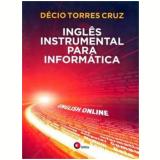 Inglês Instrumental Para Informática: English Online - Decio Torres Cruz