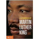 A Autobiografia de Martin Luther King - Clayborne Carson