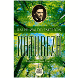 Natureza - A Bíblia do Naturalismo  (Ebook) - Ralph Waldo Emerson