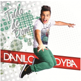 Danilo Dyba - Tudo De Bom (CD) - Danilo Dyba