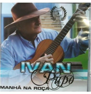 Ivan Pupo - Manhã Na Roça (CD)