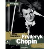 À Noite Sonhamos - Fryderyk Chopin (Vol.07) -