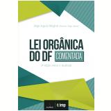 Lei Orgânica do DF - Comentada - Sérgio Augusto Mroginski