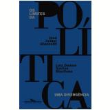Os Limites da Política - Uma Divergência - José Arthur Giannotti, Luiz Damon Santos Moutinho