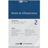 Direito da Infraestrutura (Vol. 02) - Caio Mario Da Silva, Luís Felipe Valerim