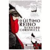 O Último Reino (Vol. 1) - Bernard Cornwell
