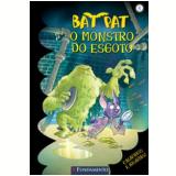 Bat Pat (Vol. 5): O Monstro do Esgoto - Roberto Pavanello