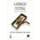 Animação Cultural, a Conceitos e Propostas - Victor Andrade de Melo