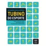 Dicionário Enciclopédico Tubino do Esporte - Manoel Jose Gomes Tubino, Fabio Mazeron Tubino, Fernando Garrido
