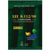 Lei N� 8.112/90 Comentada - Paulo de Matos Ferreira Diniz