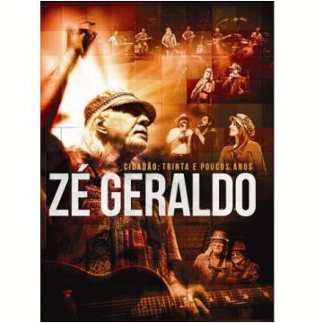 Zé Geraldo - Cidadão Trinta e Poucos Anos (DVD)