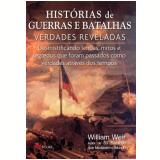 Historias De Guerras E Batalhas Verdades Reveladas - William Weir