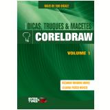 Dicas, Truques & Macetes - CorelDRAW - Volume 1 (Ebook) - Ricardo Minoru Horie