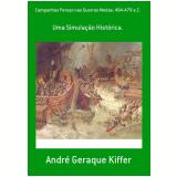 Campanhas Persas Nas Guerras Medas, 494 479 A.C. (Ebook) - Andr� Geraque Kiffer