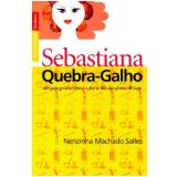 Sebastiana Quebra-galho (livro De Bolso) Um Guia Pratico Para O Dia-a-dia Das Donas De Casa - Nenzinha Machado Salles