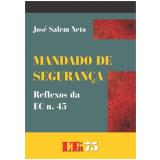 Mandado De Seguran�a - Reflexos Da Ec N. 45 - Jose Salem Neto
