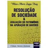 Resolução De Sociedade & Avaliação Do Patrimônio Na Apuração De Haveres - Wilson Alberto Zappa Hoog