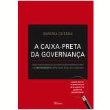 A Caixa - Preta da Governança - Sandra Guerra