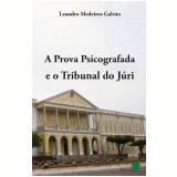 A Prova Psicografada e o Tribunal do Júri - Leandro Medeiros Galvão