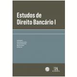 Estudos de Direito Bancário I - António Menezes Cordeiro , Manuel Januário Da Costa Gomes, Ana Alves Leal ...