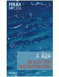 A Água - Takako Matsumura Tundisi, José Galizia Tundisi