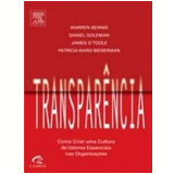 Transparência - Daniel Goleman, James O'Toole, Patricia Bierdeman ...