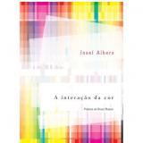 A Interação da Cor - Josef Albers