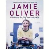 O Retorno do Chef sem Mistérios - Jamie Oliver