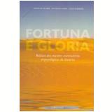 Fortuna e Glória - Douglas Palmer, Nicholas James , Giles Sparrow