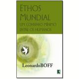 Ethos Mundial - Leonardo Boff