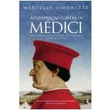 A Conspiração contra os Médici - Marcello Simonetta