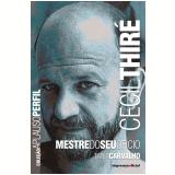 Cecil Thiré: Mestre do Seu Ofício - Tania Carvalho