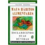 Maus Hábitos Alimentares - Paulo Eiro Gonsalves