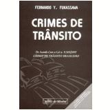Crimes de Tr�nsito de Acordo com a Lei 9503/97 2� Edi��o - Fernando Y. Fukassawa