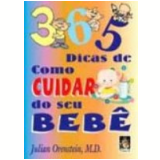 365 Dicas de Como Cuidar do Seu Beb� - Julian Orenstein