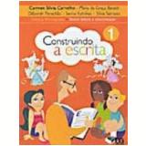 Construindo A Escrita - Textos, Leitura E Interpretação - 2º Ano - Ensino Fundamental I - Carmen Silvia Carvalho, Maria da GraÇa Baraldi, Sarina Kutnikas ...