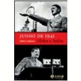 Junho de 1941 Hitler e St�lin - John Lukacs