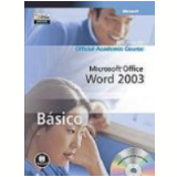 Microsoft Office Word 2003 B�sico - Microsoft Official Academic Course